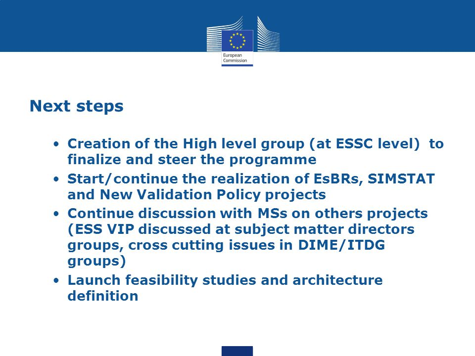 Next steps Creation of the High level group (at ESSC level) to finalize and steer the programme Start/continue the realization of EsBRs, SIMSTAT and N