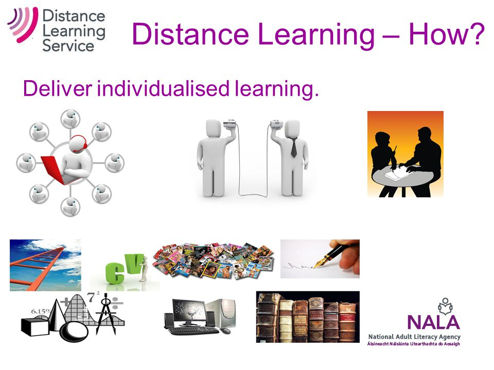 Distance Learning – How. Get them to call NALA or go directly to local service.