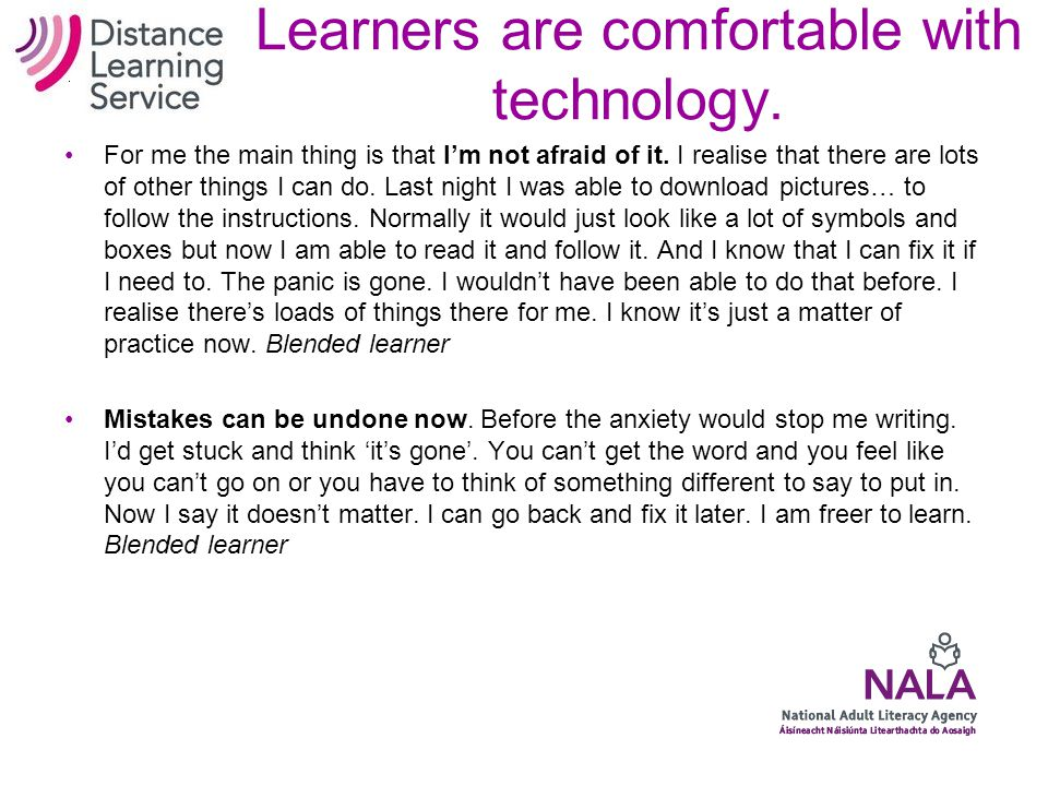 Learners are comfortable with technology. It's more like a game for me.
