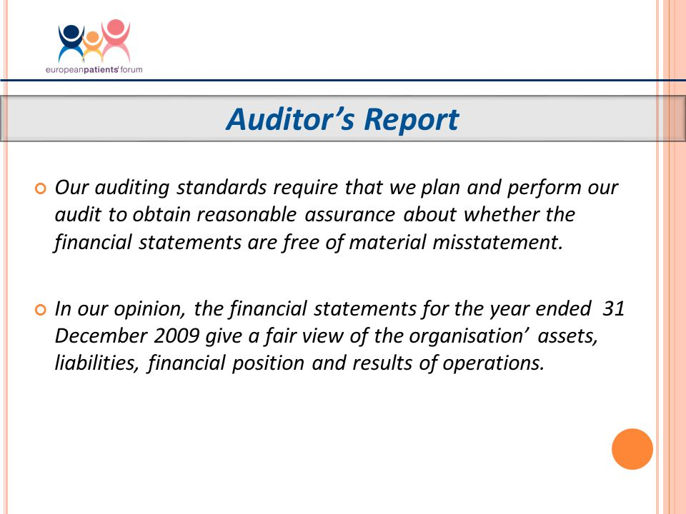 Our auditing standards require that we plan and perform our audit to obtain reasonable assurance about whether the financial statements are free of material misstatement.