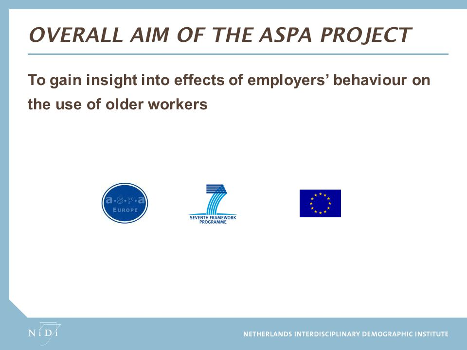 DESCRIPTIVES Exit routes Early retirement(31%) Part-time retirement(26%) Accomodation Reduction of working time(24%) Decreasing workload(20%) Ergonomic measures(33%) Age limit for irregular work(11%) Development measures Training plans for older workers(19%) Promoting internal job mobility(28%) Continuous career development(32%)