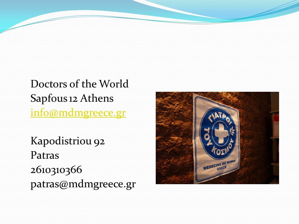 Doctors of the World Sapfous 12 Athens info@mdmgreece.gr Kapodistriou 92 Patras 2610310366 patras@mdmgreece.gr