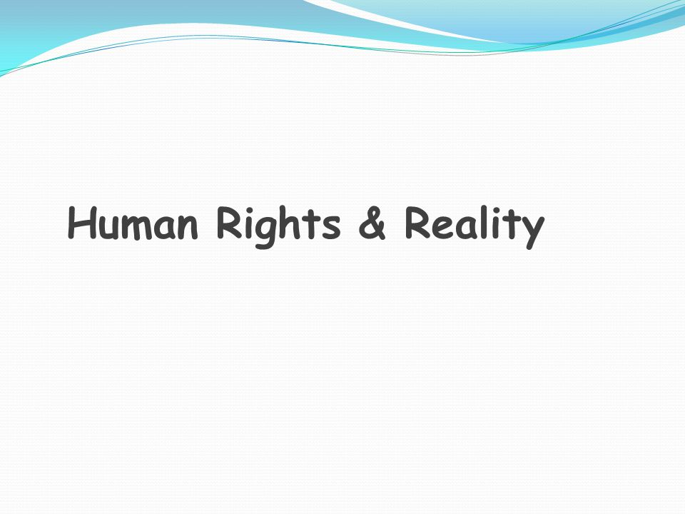 Human Rights & Reality