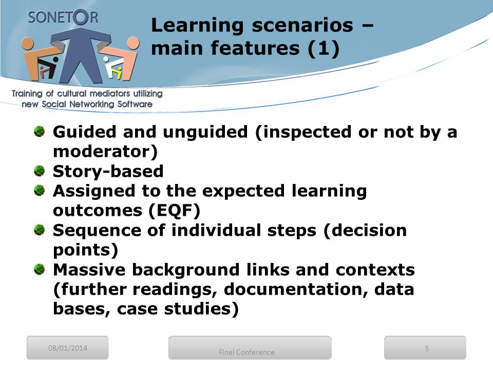 08/01/2014 5 Guided and unguided (inspected or not by a moderator) Story-based Assigned to the expected learning outcomes (EQF) Sequence of individual