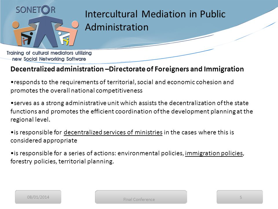 08/01/2014 16 Proposals Administratively, the figure of intercultural mediator must be guaranteed through a protocol signed by the State or local authorities on the one hand, and associations, cooperatives on the other hand.