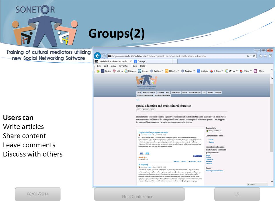 Users can Write articles Share content Leave comments Discuss with others 08/01/201419 Final Conference Groups(2)