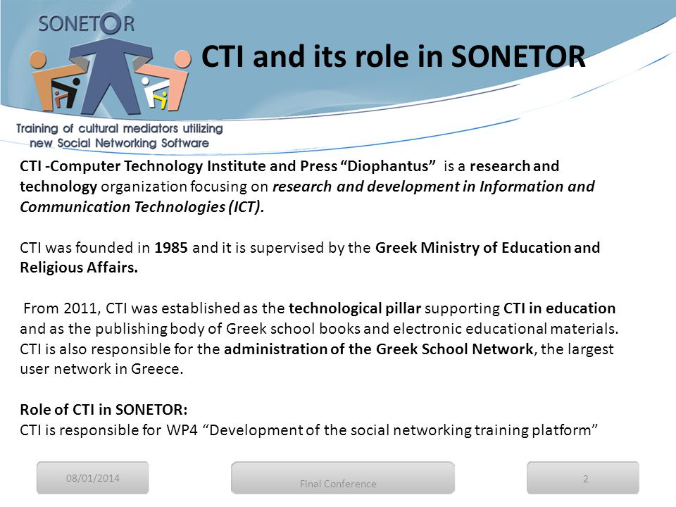 08/01/2014 2 CTI -Computer Technology Institute and Press Diophantus is a research and technology organization focusing on research and development in Information and Communication Technologies (ICT).