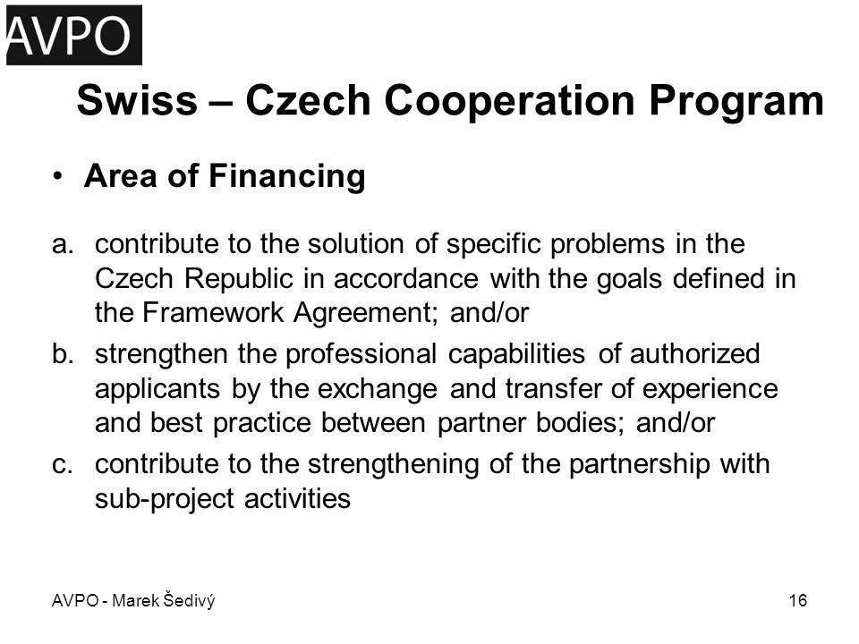 Swiss – Czech Cooperation Program Area of Financing a.contribute to the solution of specific problems in the Czech Republic in accordance with the goa