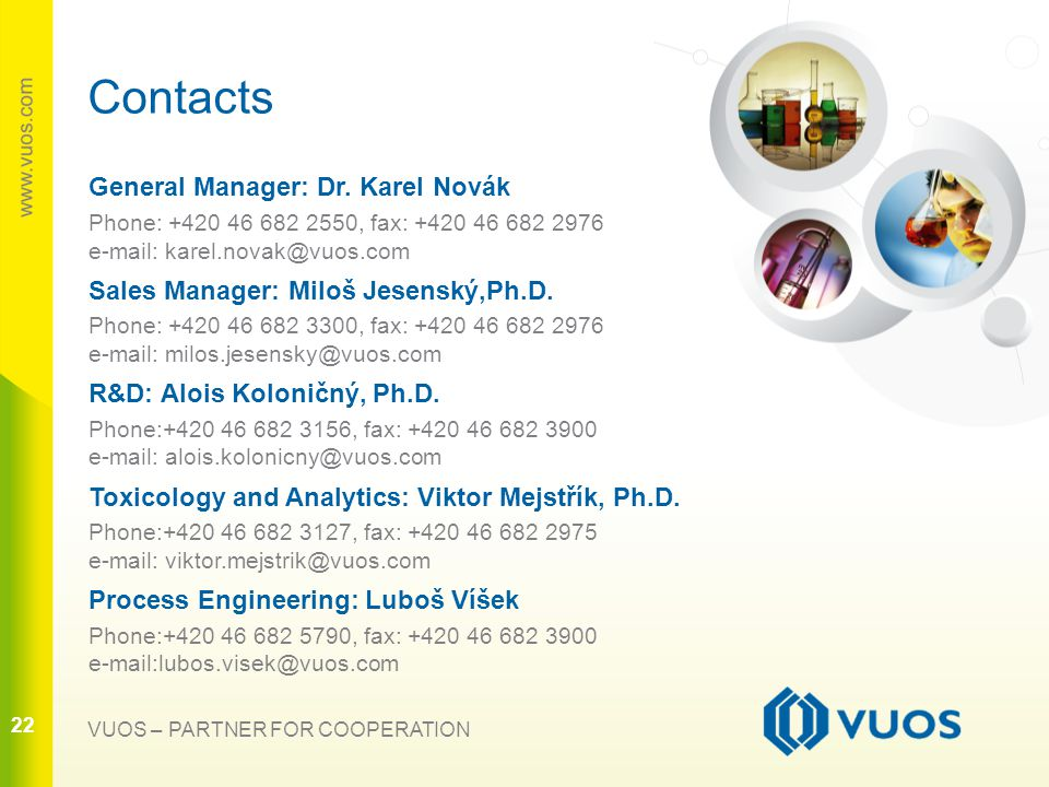 22 VUOS – PARTNER FOR COOPERATION Contacts General Manager: Dr.