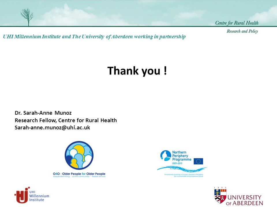 UHI Millennium Institute and The University of Aberdeen working in partnership Thank you .