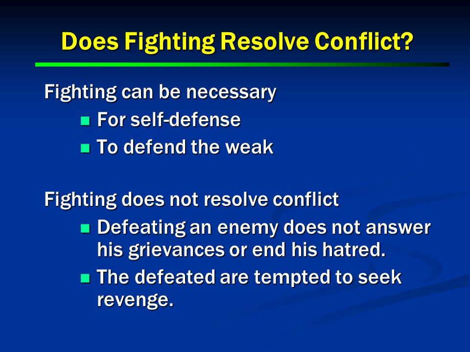 Does Fighting Resolve Conflict.