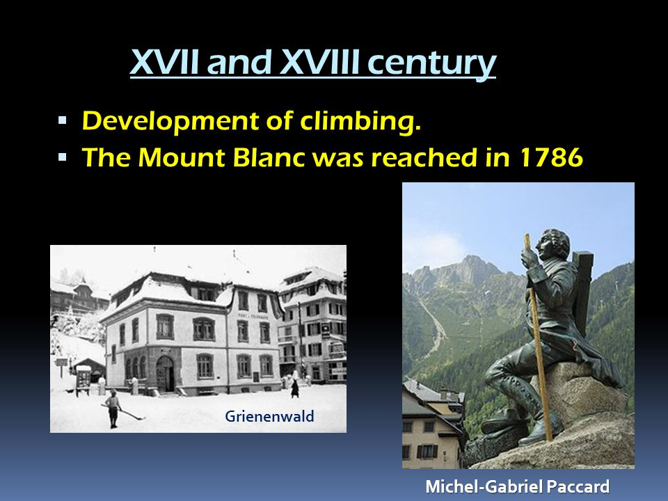 XVII and XVIII century  Development of climbing.