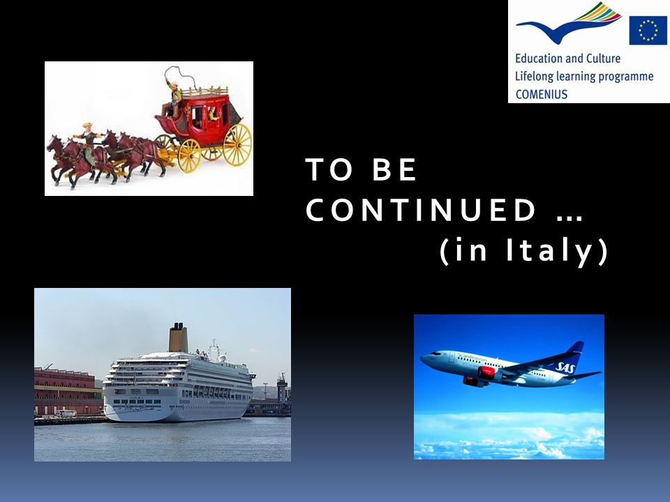 TO BE CONTINUED … (in Italy)