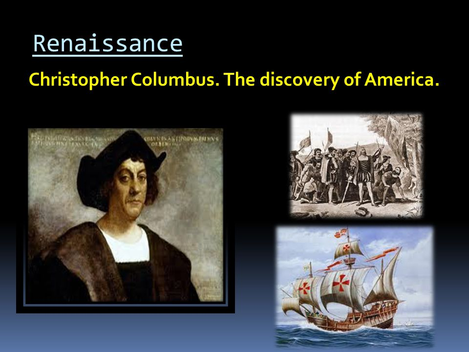Renaissance Christopher Columbus. The discovery of America.