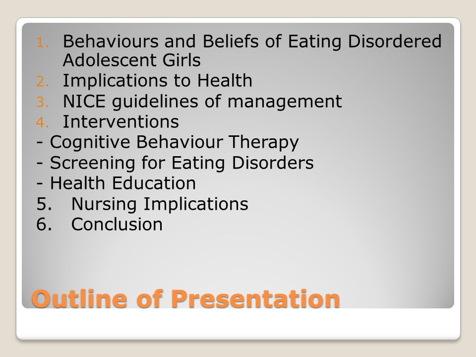 Outline of Presentation 1. Behaviours and Beliefs of Eating Disordered Adolescent Girls 2.