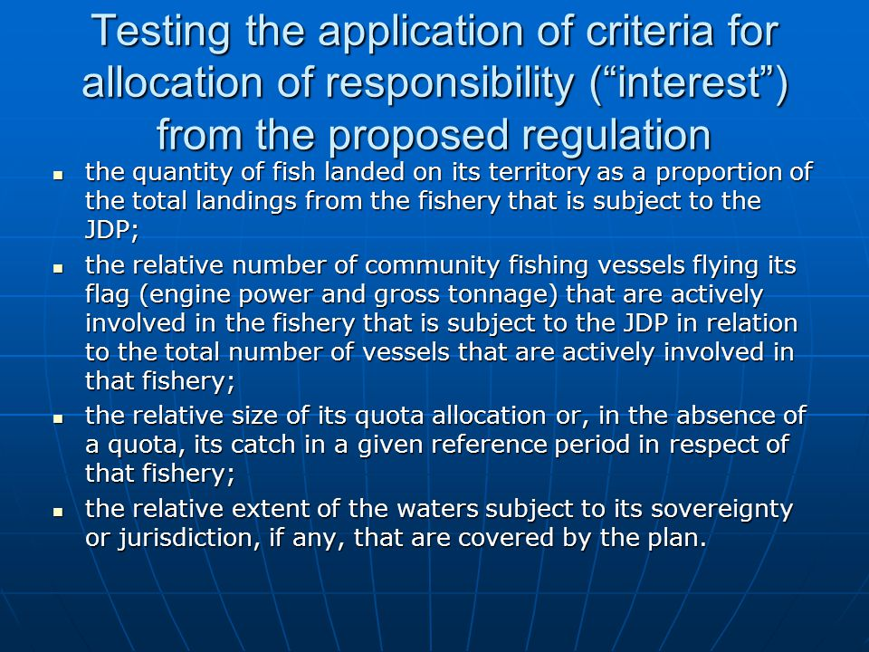 "Testing the application of criteria for allocation of responsibility (""interest"") from the proposed regulation the quantity of fish landed on its terr"