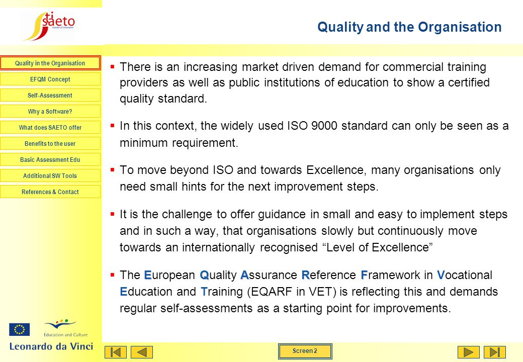 Screen 2 Quality in the Organisation EFQM Concept Self-Assessment Why a Software.