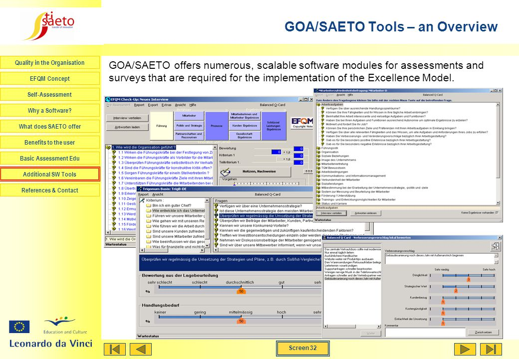 Screen 32 Quality in the Organisation EFQM Concept Self-Assessment Why a Software.