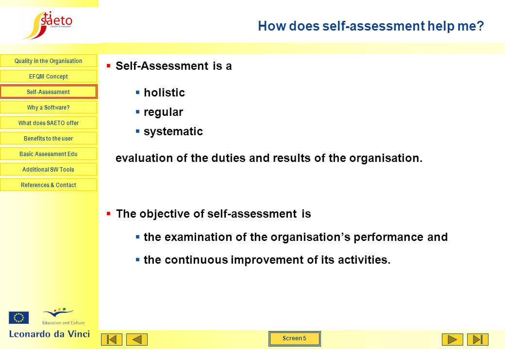 Screen 5 Quality in the Organisation EFQM Concept Self-Assessment Why a Software.