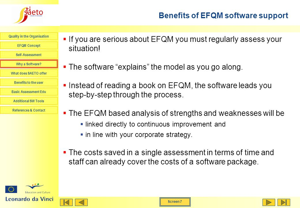 Screen 7 Quality in the Organisation EFQM Concept Self-Assessment Why a Software.