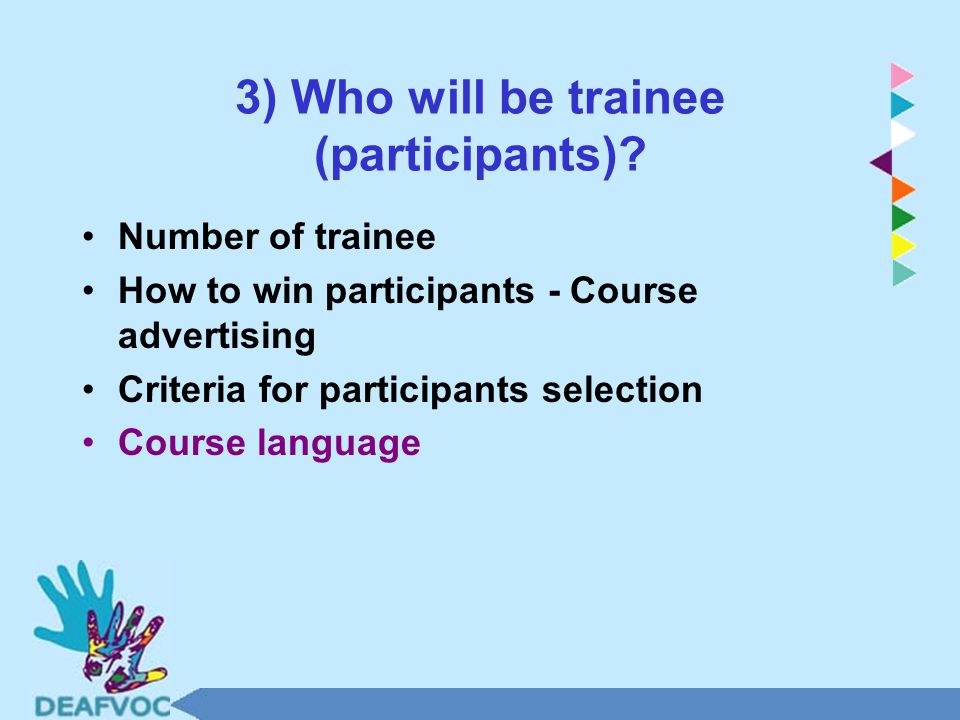 3) Who will be trainee (participants).