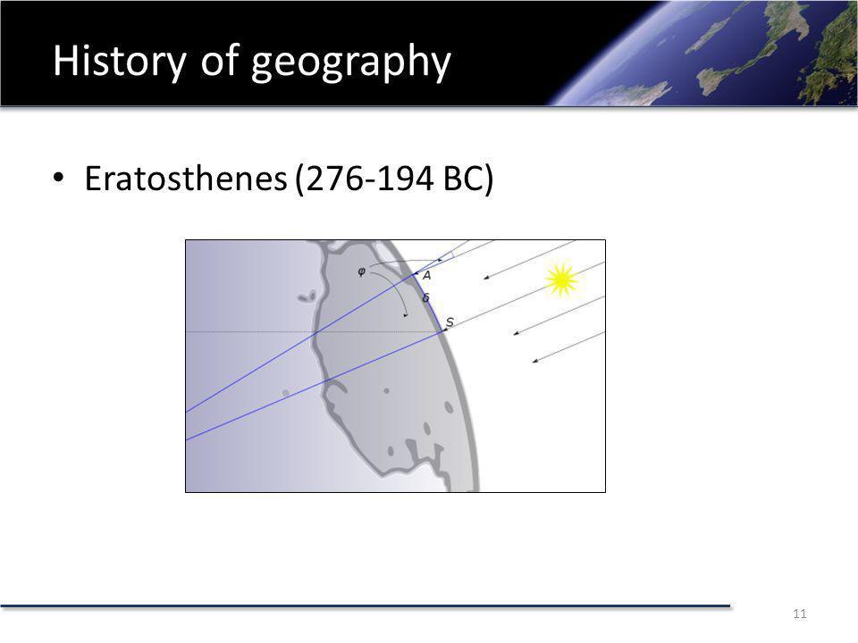History of geography Eratosthenes (276-194 BC) 11
