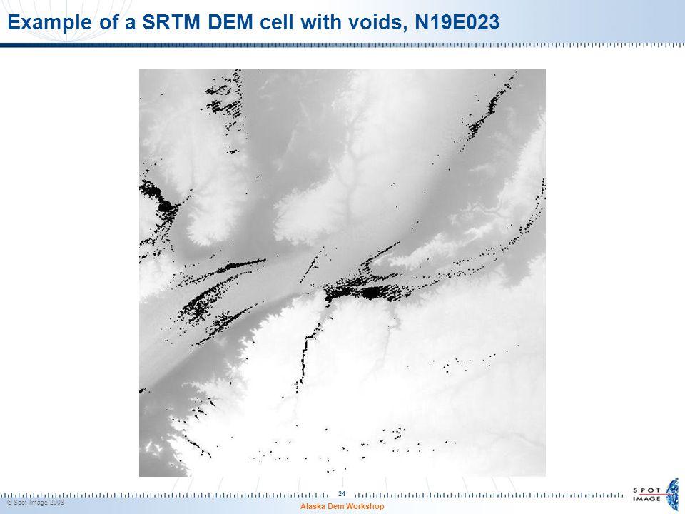 Example of a SRTM DEM cell with voids, N19E023 Alaska Dem Workshop © Spot Image 2008 24