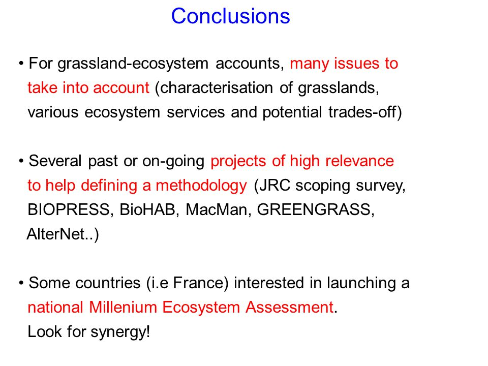 Conclusions For grassland-ecosystem accounts, many issues to take into account (characterisation of grasslands, various ecosystem services and potenti
