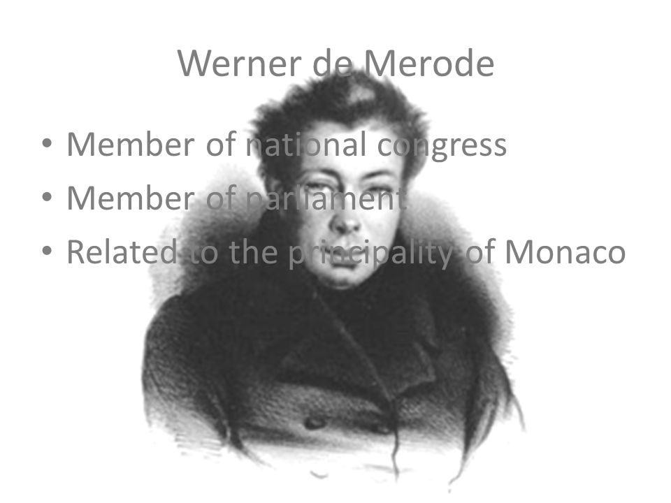 Werner de Merode Member of national congress Member of parliament Related to the principality of Monaco