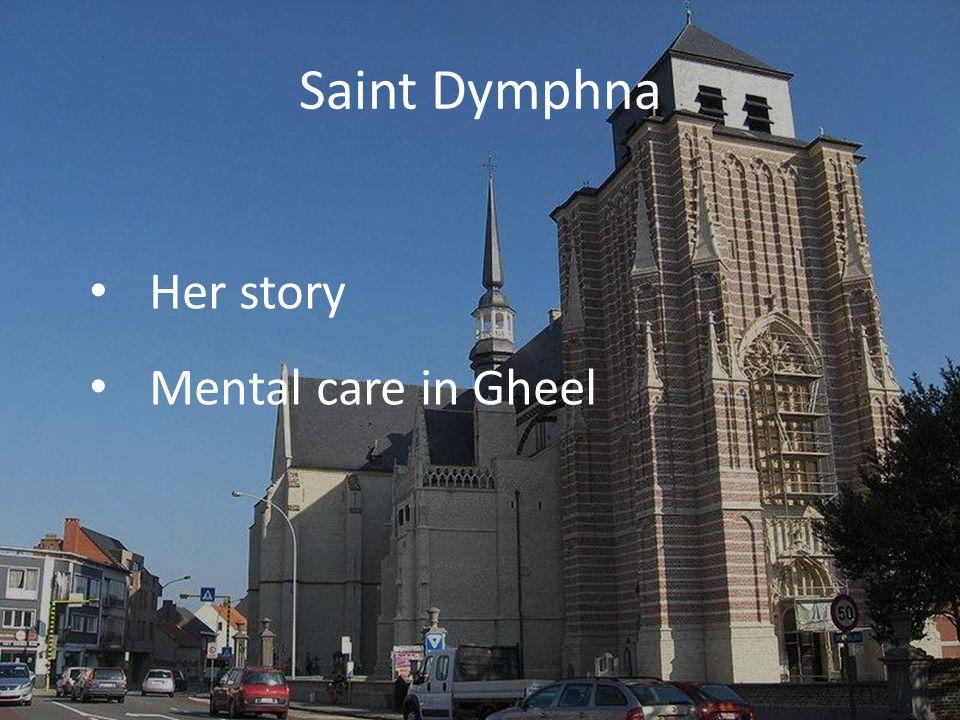 Saint Dymphna Her story Mental care in Gheel
