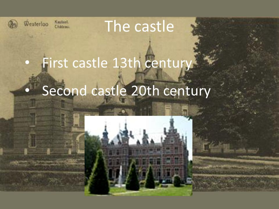 The castle First castle 13th century Second castle 20th century