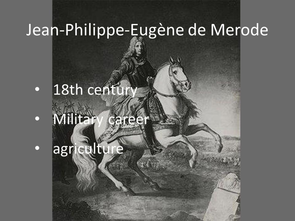 Jean-Philippe-Eugène de Merode 18th century Military career agriculture