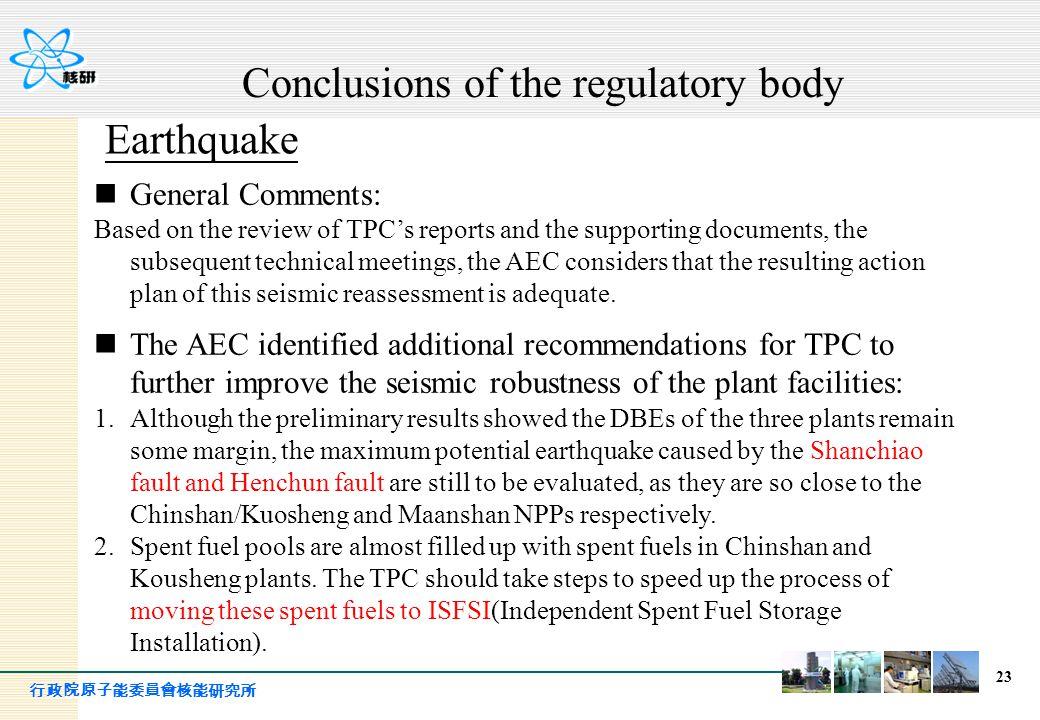 行政院原子能委員會核能研究所 23 Earthquake General Comments: Based on the review of TPC's reports and the supporting documents, the subsequent technical meetings, t