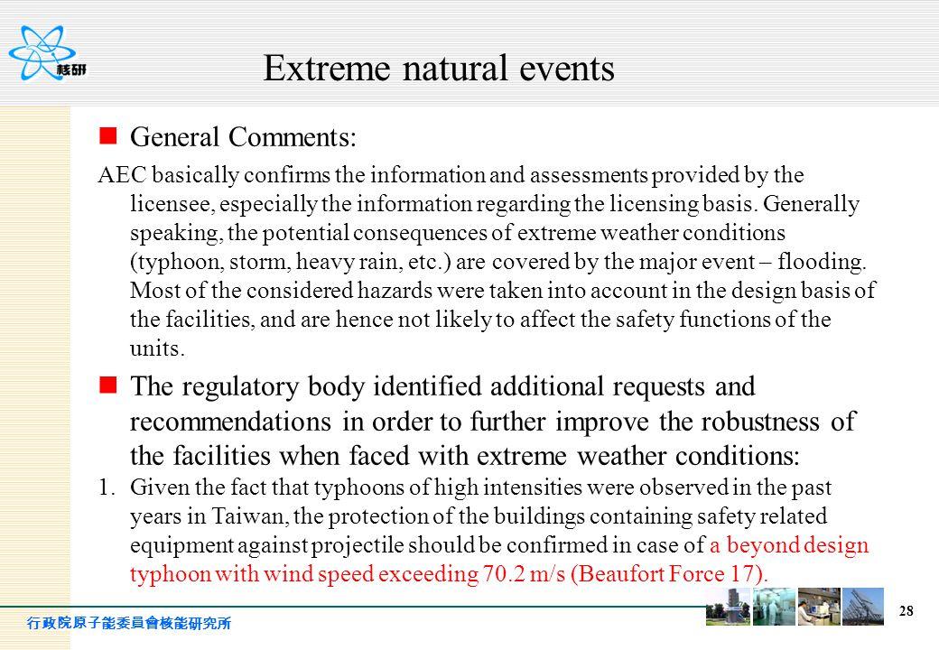 行政院原子能委員會核能研究所 28 General Comments: AEC basically confirms the information and assessments provided by the licensee, especially the information regard