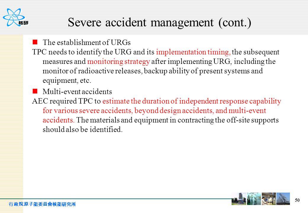 行政院原子能委員會核能研究所 50 The establishment of URGs TPC needs to identify the URG and its implementation timing, the subsequent measures and monitoring strate