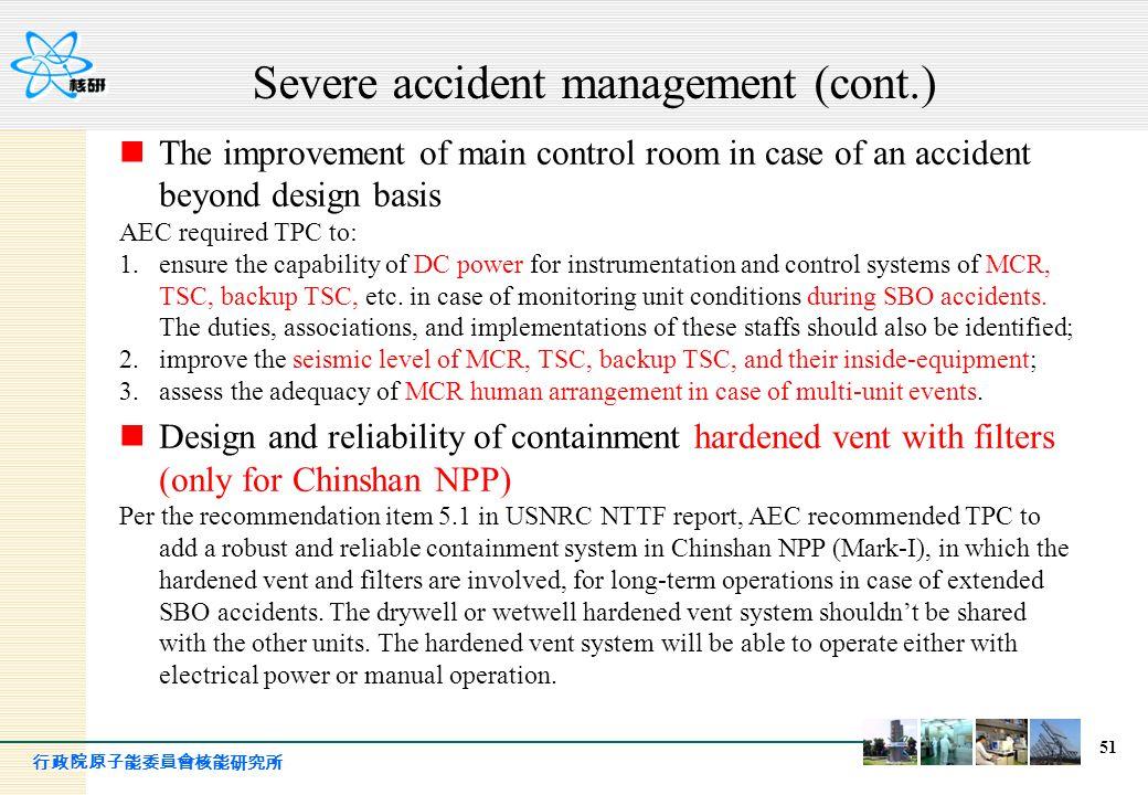 行政院原子能委員會核能研究所 51 The improvement of main control room in case of an accident beyond design basis AEC required TPC to: 1.ensure the capability of DC p