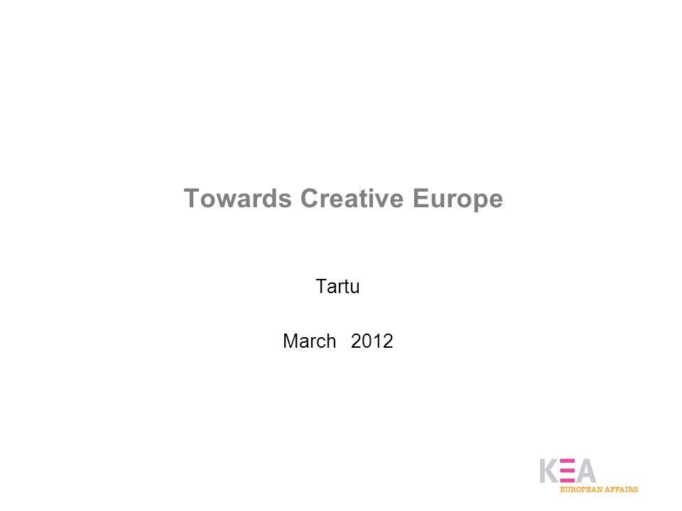 Towards Creative Europe Tartu March 2012