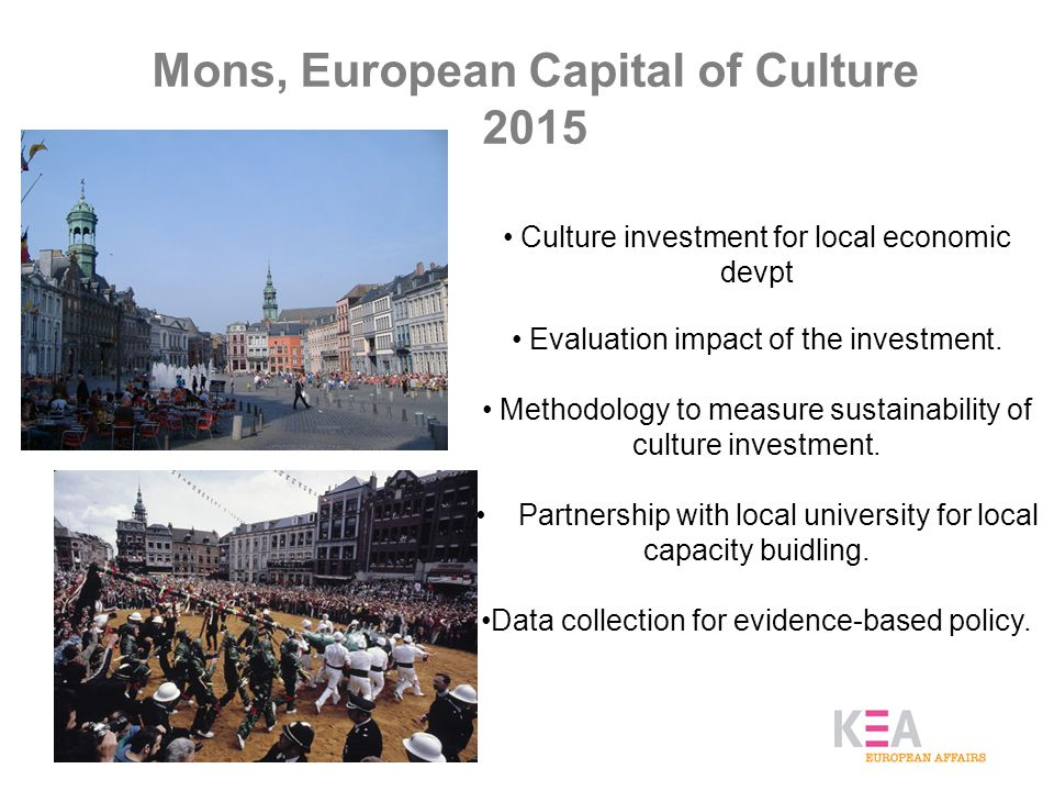 Mons, European Capital of Culture 2015 Culture investment for local economic devpt Evaluation impact of the investment.