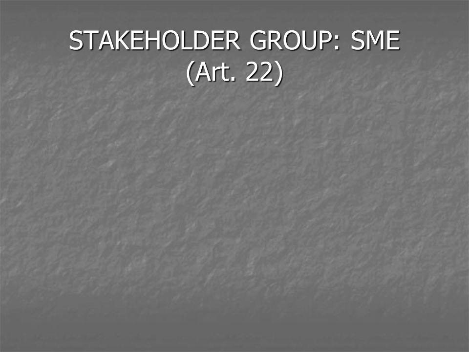 STAKEHOLDER GROUP: SME (Art. 22)