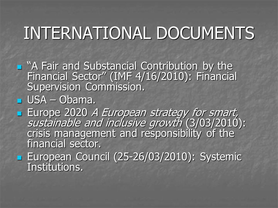 INTERNATIONAL DOCUMENTS A Fair and Substancial Contribution by the Financial Sector (IMF 4/16/2010): Financial Supervision Commission.