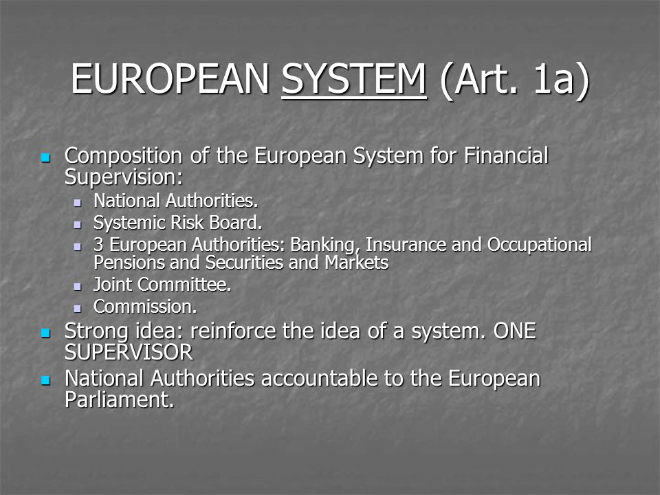 EUROPEAN SYSTEM (Art. 1a) Composition of the European System for Financial Supervision: Composition of the European System for Financial Supervision: