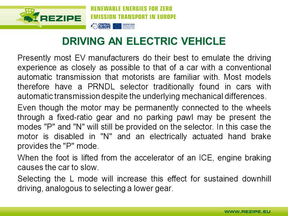 PLANNING A TRIP WITH AN EC Driving range The car is generally fitted with one or more electric motors with a total power ranging from 15 to 100 kW depending on the size, usage and desired performance.