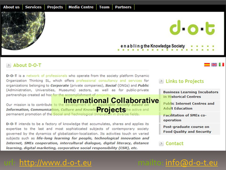 url: http://www.d-o-t.eumailto: info@d-o-t.euhttp://www.d-o-t.euinfo@d-o-t.eu International Collaborative Projects