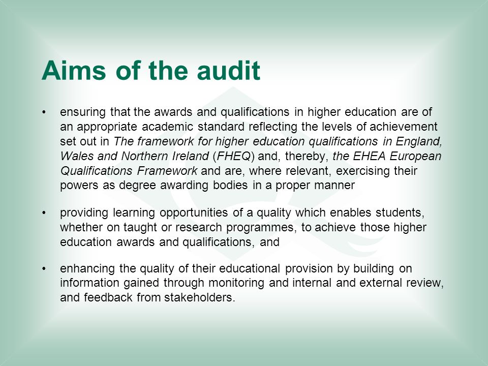 Aims of the audit ensuring that the awards and qualifications in higher education are of an appropriate academic standard reflecting the levels of ach