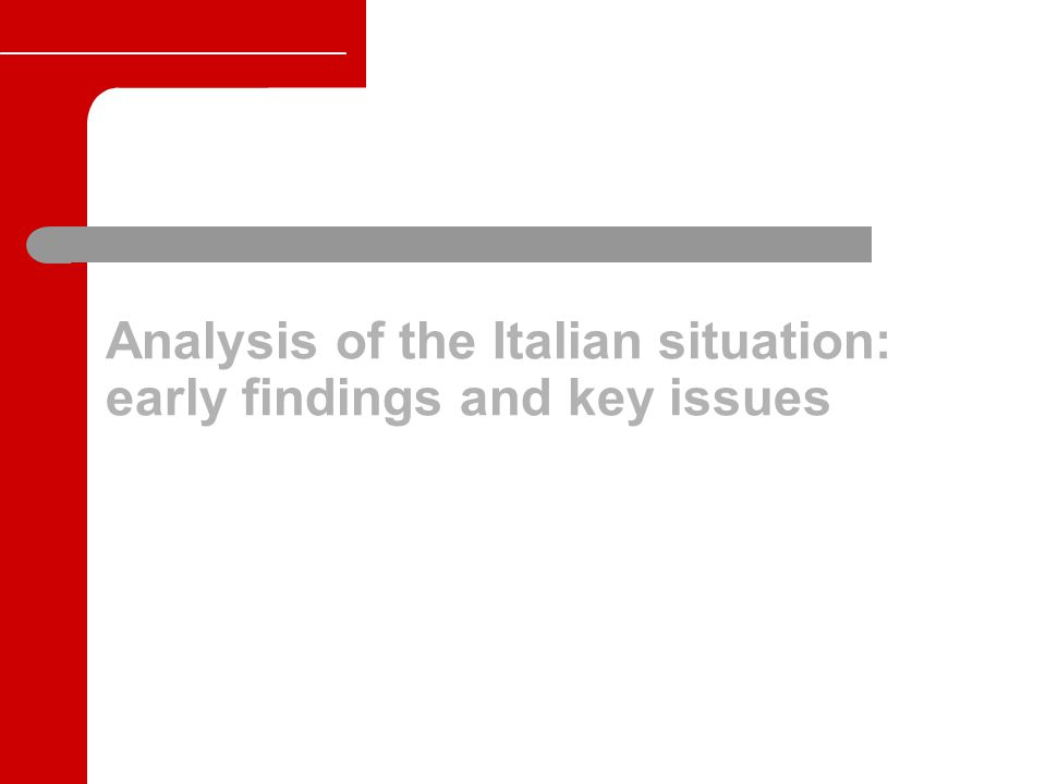 Analysis of the Italian situation: early findings and key issues