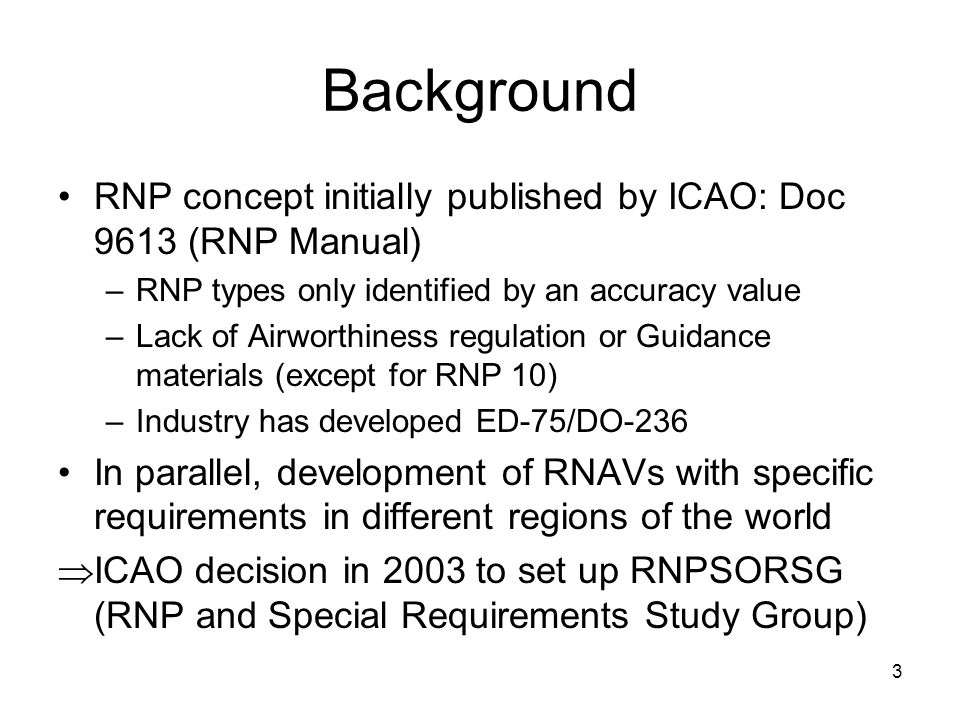 14 PBN manual publication repercussion on EASA materials (1/3) ICAO PBN manual is the most recent document addressing airworthiness and operational criteria –It includes up to date requirements and/or clarifications –In particular those related to recent in service experience and those related to harmonisation with other Authorities (mainly with FAA).