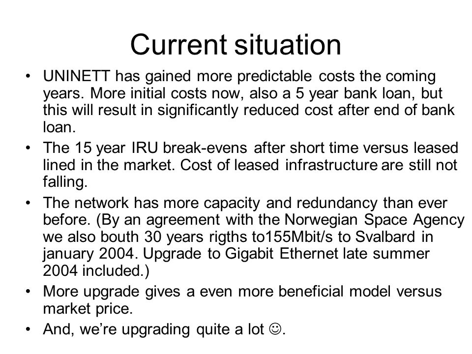 Current situation UNINETT has gained more predictable costs the coming years.