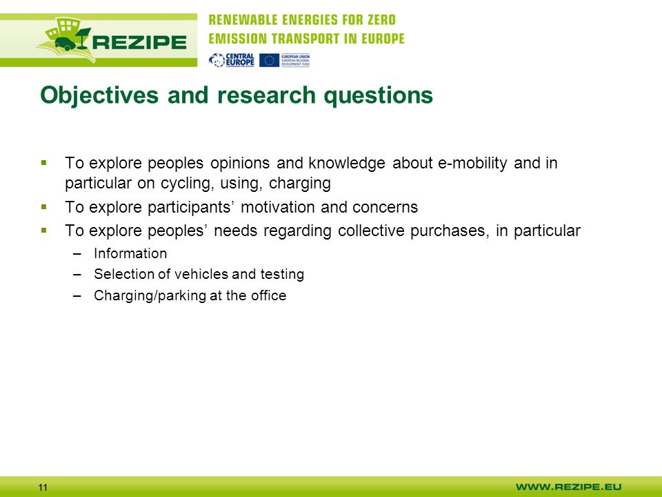11 Objectives and research questions  To explore peoples opinions and knowledge about e-mobility and in particular on cycling, using, charging  To e