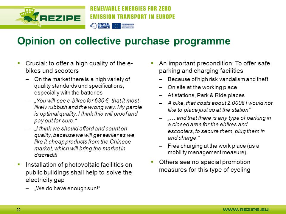 22 Opinion on collective purchase programme  An important precondition: To offer safe parking and charging facilities –Because of high risk vandalism