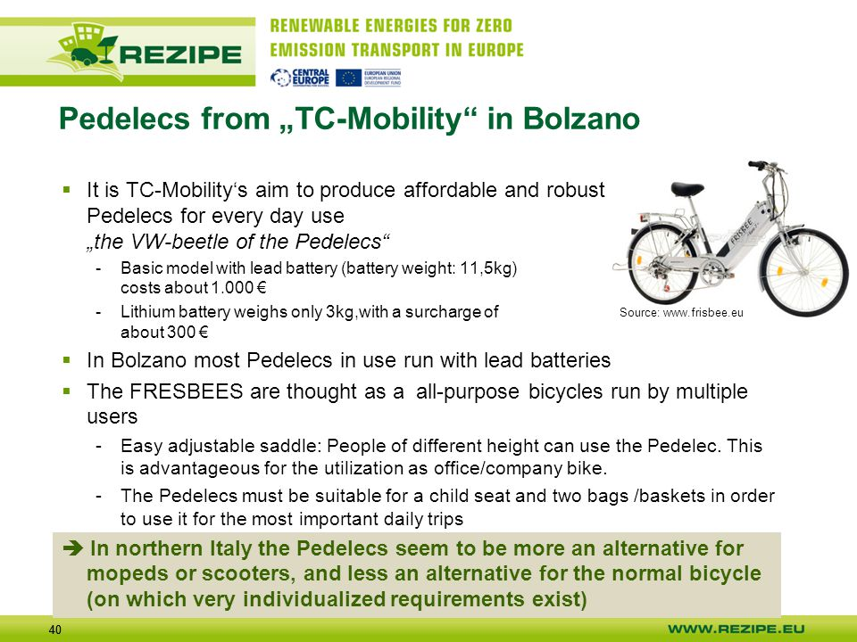 "40 Pedelecs from ""TC-Mobility"" in Bolzano  It is TC-Mobility's aim to produce affordable and robust Pedelecs for every day use ""the VW-beetle of the"